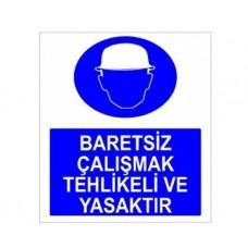 BARETSİZ ÇALIŞMAK TEHLİKELİ VE YASAKTIR,005
